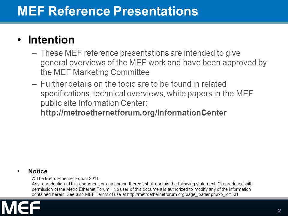 33 MEF Reference Presentations Presentations may be found at http://metroethernetforum.org/Presentations