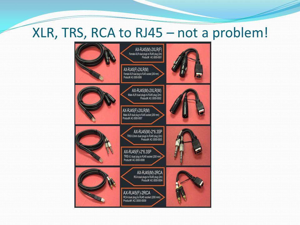 XLR, TRS, RCA to RJ45 – not a problem!