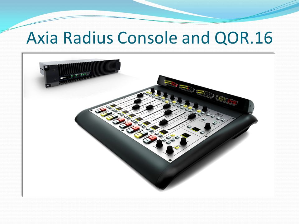 Axia Radius Console and QOR.16