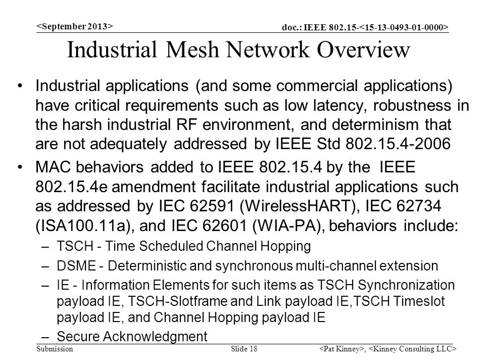 doc.: IEEE 802.15- Submission Industrial Mesh Network Overview Industrial applications (and some commercial applications) have critical requirements s