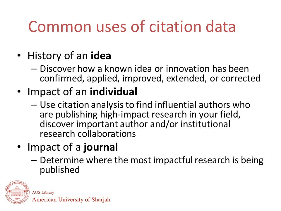 Problems with citation data No one source indexes all the published literature Variations in author names – automated indexing Citing an author or work is not always for positive reasons