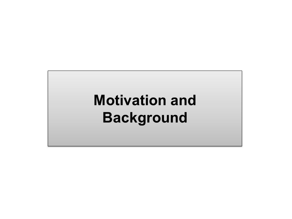 Motivation and Background