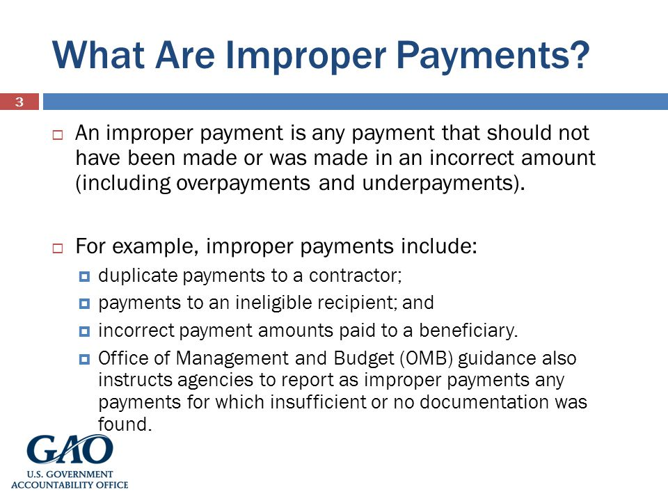What Are Improper Payments? An improper payment is any payment that should not have been made or was made in an incorrect amount (including overpaymen