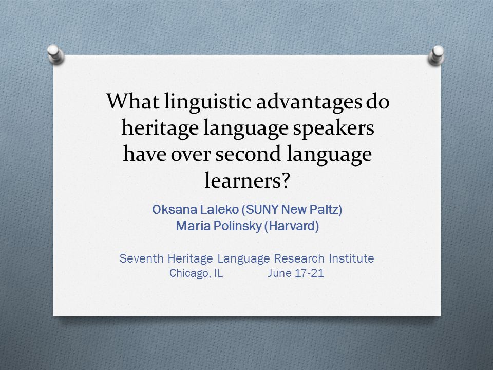 What linguistic advantages do heritage language speakers have over second language learners.