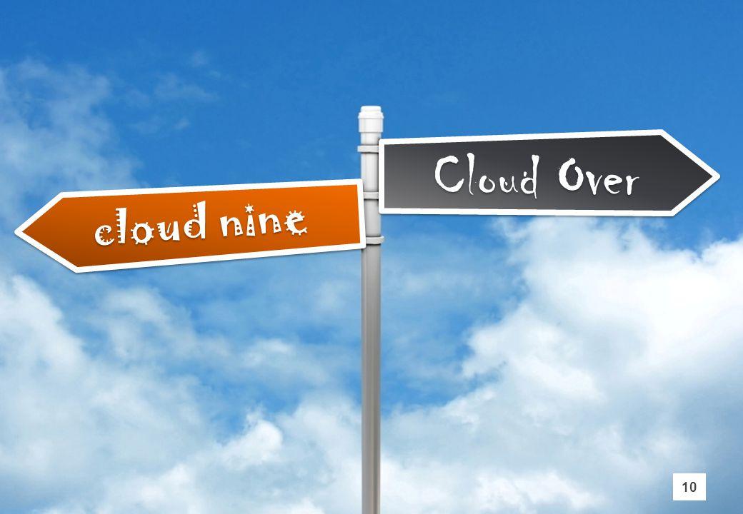 cloud nine Cloud Over 10