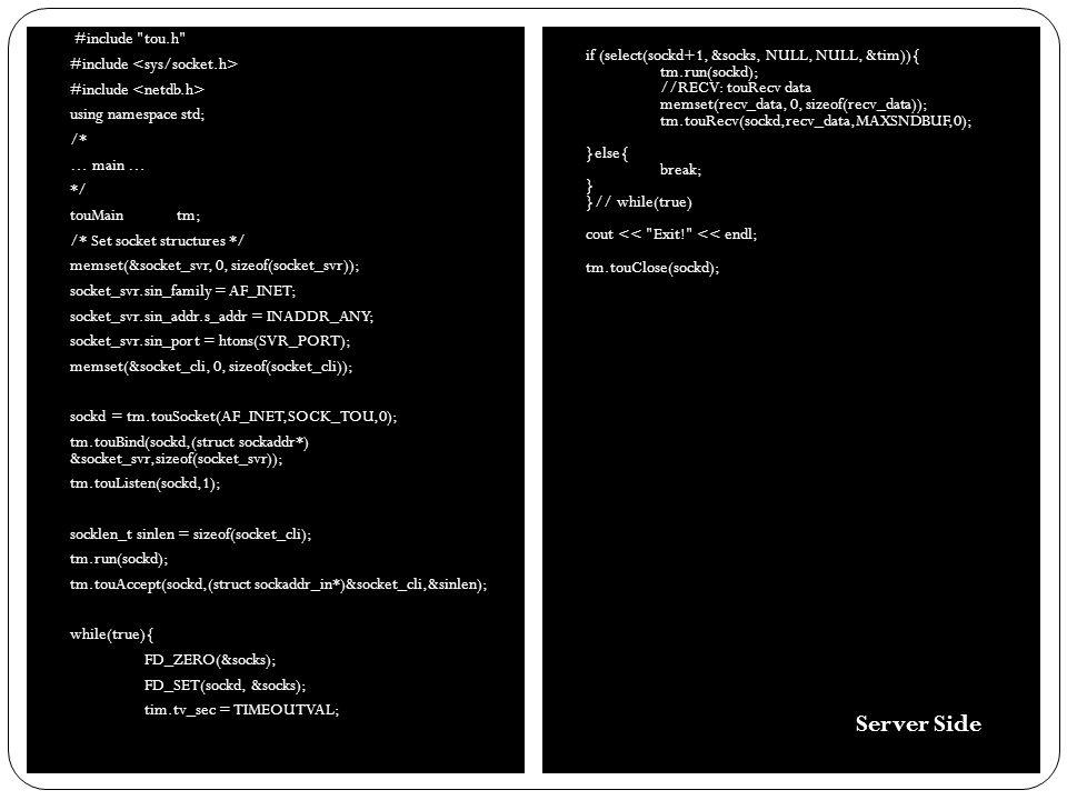 Application touSend() ToU Process Circular Buffer Timer Thread User Space push_snd_q() Min Heap Kernel Space UDP Process add() timer send udp: get_snd_sz() pop_snd_q() timeout: proc_sndpkt() pkt: sendto() RTT/RTO: (cb_send) (timerheap)