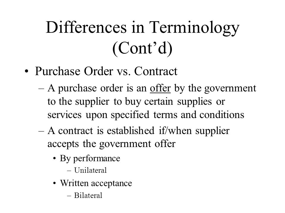 Differences in Terminology (Contd) Purchase Order vs.