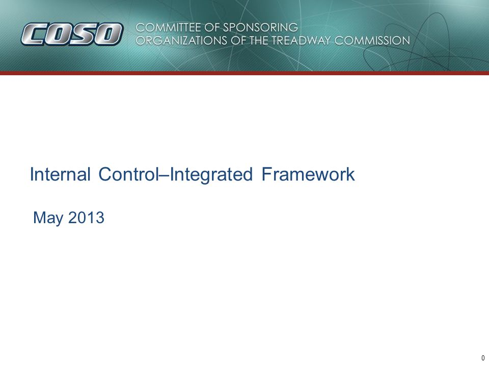 0 May 2013 Internal Control–Integrated Framework