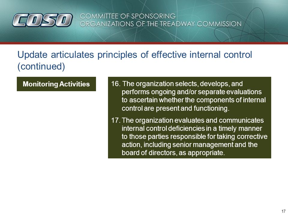17 16. The organization selects, develops, and performs ongoing and/or separate evaluations to ascertain whether the components of internal control ar