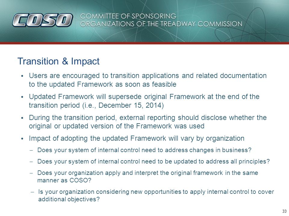 33 Transition & Impact Users are encouraged to transition applications and related documentation to the updated Framework as soon as feasible Updated