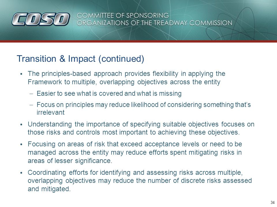 34 Transition & Impact (continued) The principles-based approach provides flexibility in applying the Framework to multiple, overlapping objectives ac