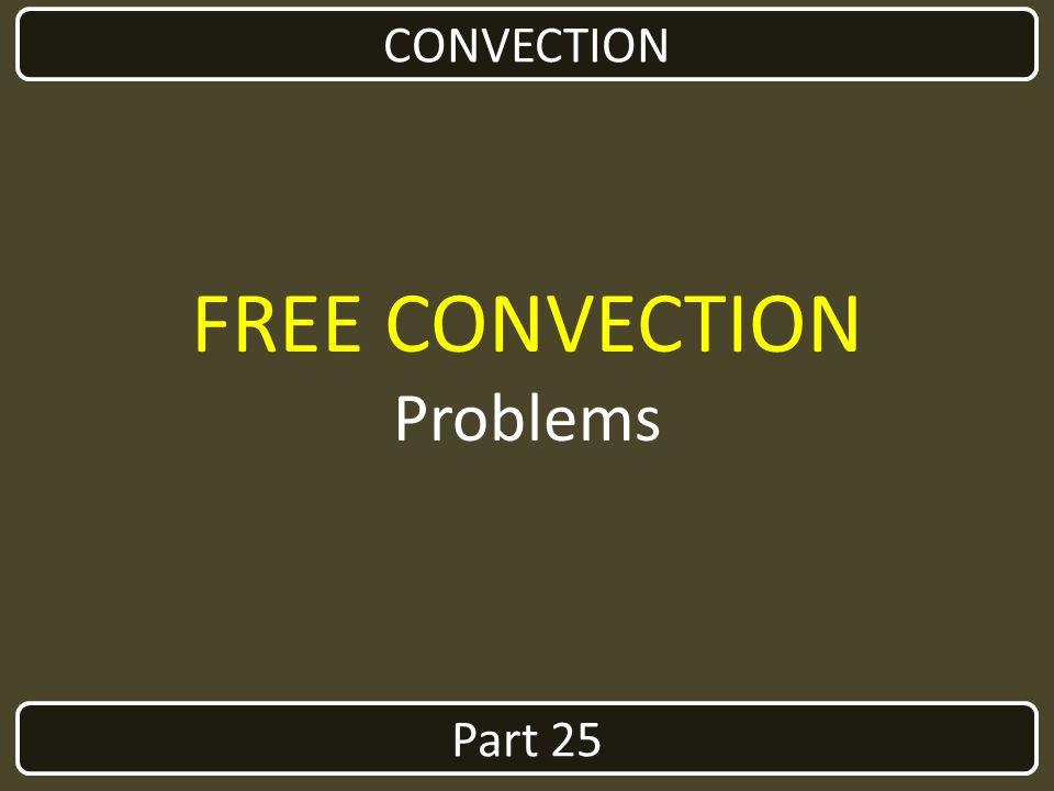 Part 25 CONVECTION FREE CONVECTION Problems