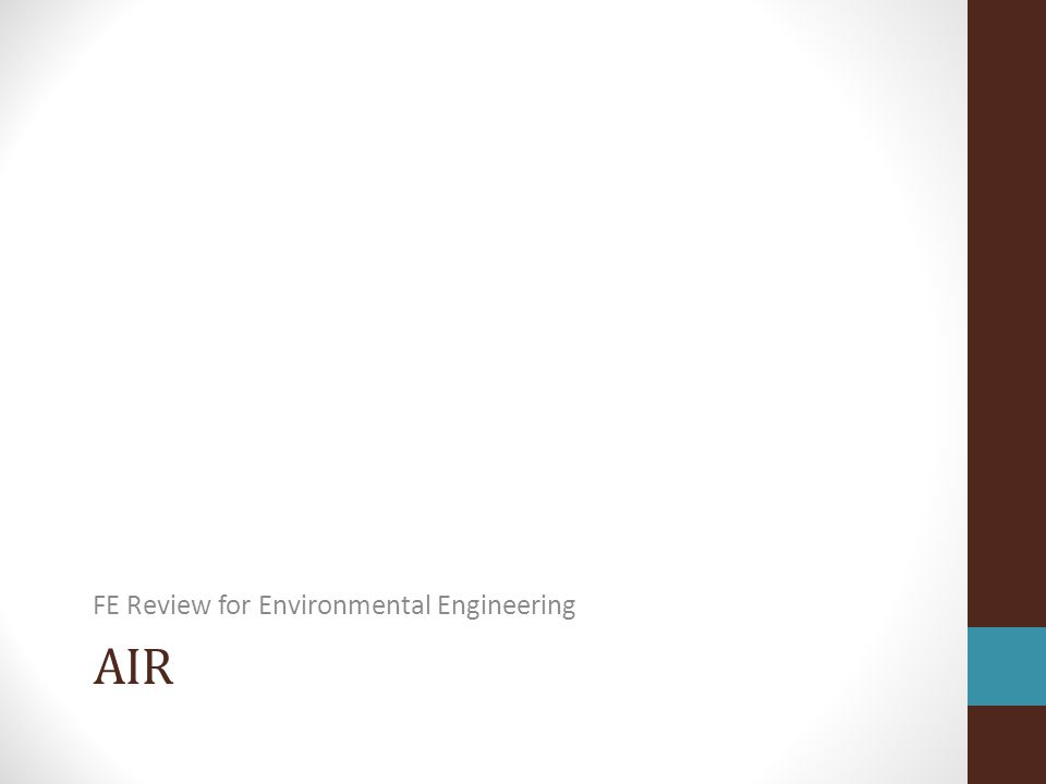 AIR FE Review for Environmental Engineering