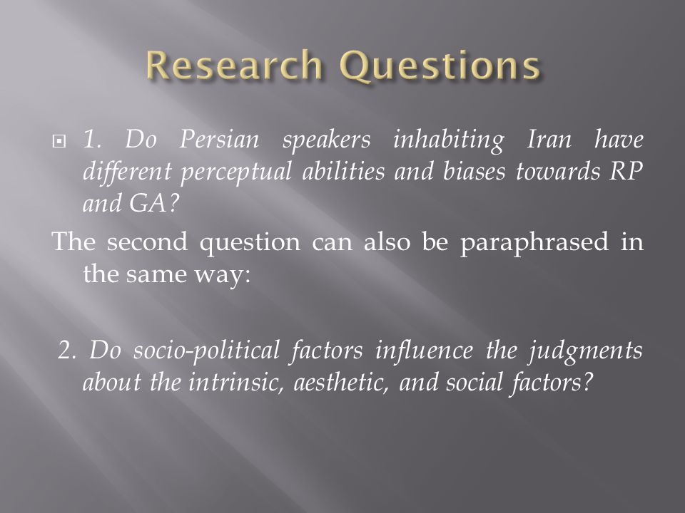 1. Do Persian speakers inhabiting Iran have different perceptual abilities and biases towards RP and GA? The second question can also be paraphrased i