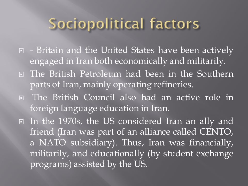 - Britain and the United States have been actively engaged in Iran both economically and militarily.