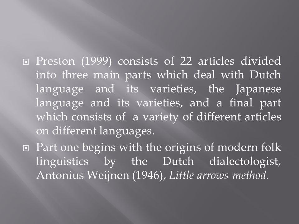But as far as the present author is concerned, no individual and comprehensive research has been up to the present date carried out to consider the perceptual abilities of speakers not only towards a foreign language, but also towards the varieties of the foreign language concerned.
