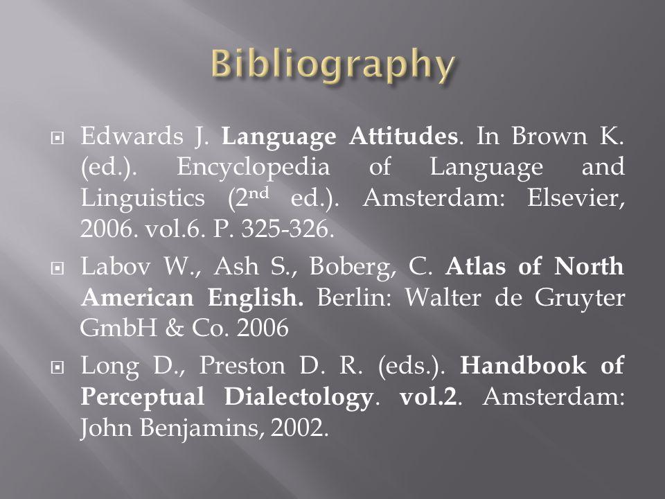 Edwards J. Language Attitudes. In Brown K. (ed.).
