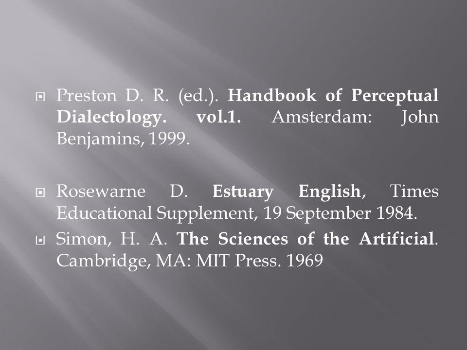 Preston D. R. (ed.). Handbook of Perceptual Dialectology.