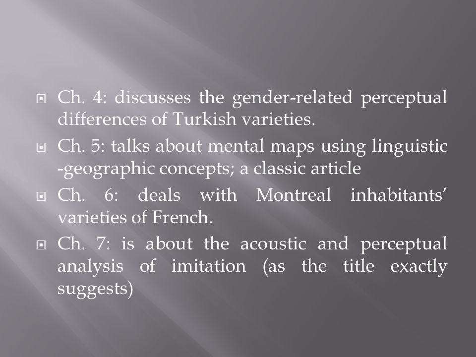 Ch. 4: discusses the gender-related perceptual differences of Turkish varieties.