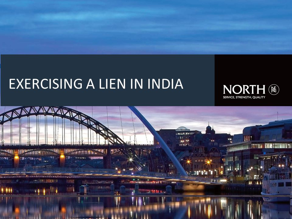 EXERCISING A LIEN IN INDIA