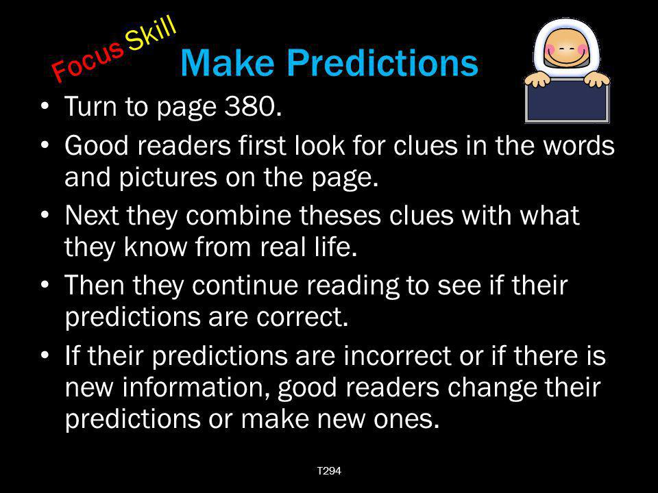Make Predictions Good readers often can use a title to predict what a selection will be about.
