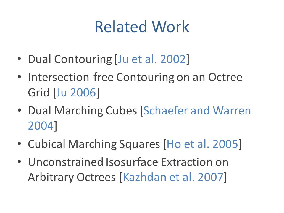 Related Work Dual Contouring [Ju et al.