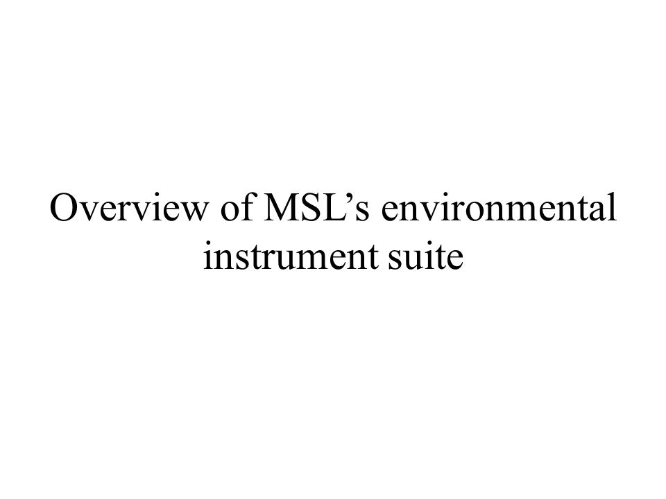 Overview of MSLs environmental instrument suite