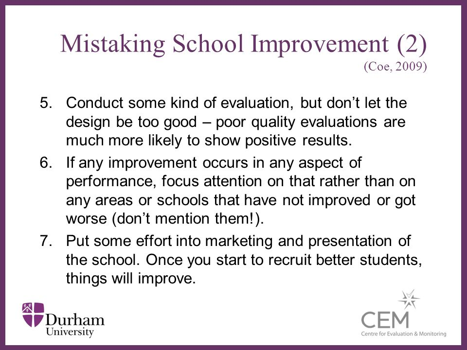 5.Conduct some kind of evaluation, but dont let the design be too good – poor quality evaluations are much more likely to show positive results. 6.If