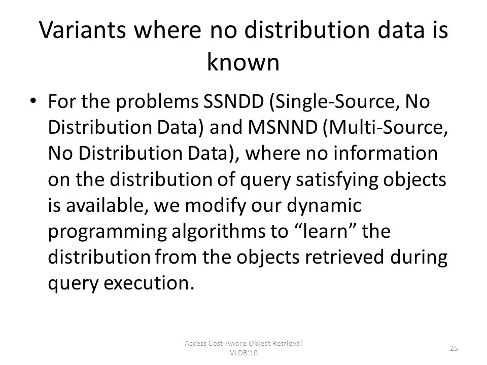 Variants where no distribution data is known For the problems SSNDD (Single-Source, No Distribution Data) and MSNND (Multi-Source, No Distribution Dat