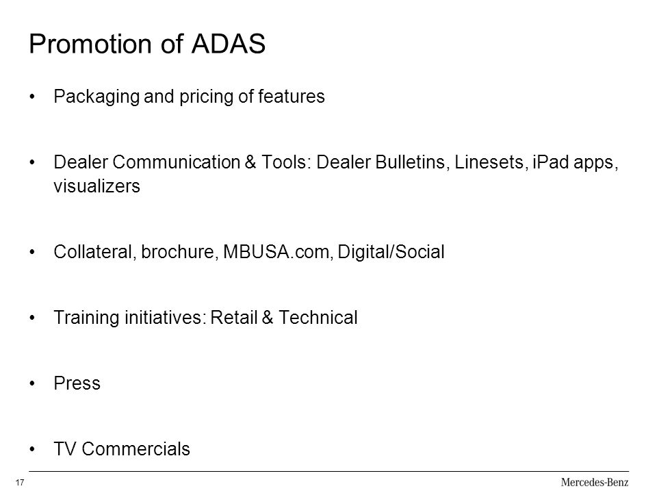 Promotion of ADAS Packaging and pricing of features Dealer Communication & Tools: Dealer Bulletins, Linesets, iPad apps, visualizers Collateral, broch