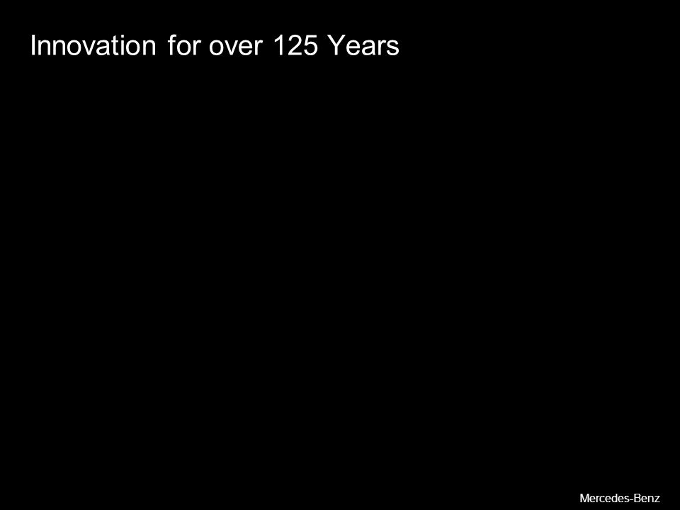Innovation for over 125 Years 2 Mercedes-Benz