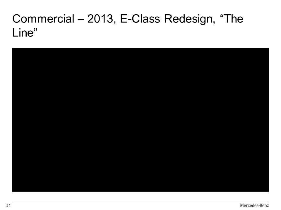 Commercial – 2013, E-Class Redesign, The Line 21