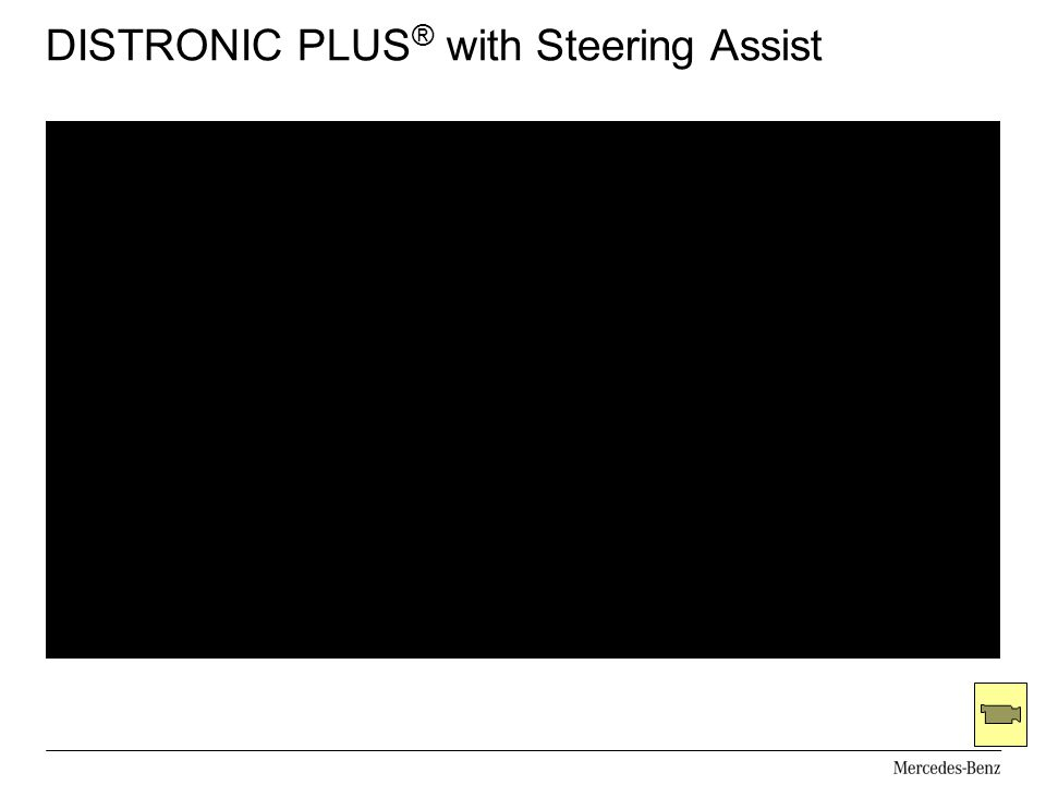 DISTRONIC PLUS ® with Steering Assist