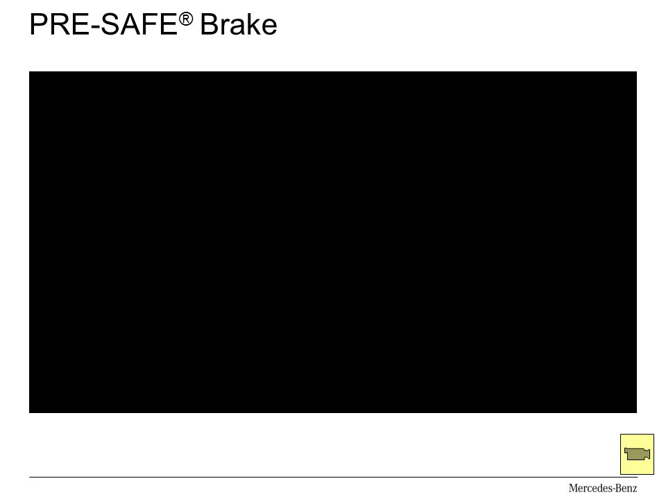 PRE-SAFE ® Brake