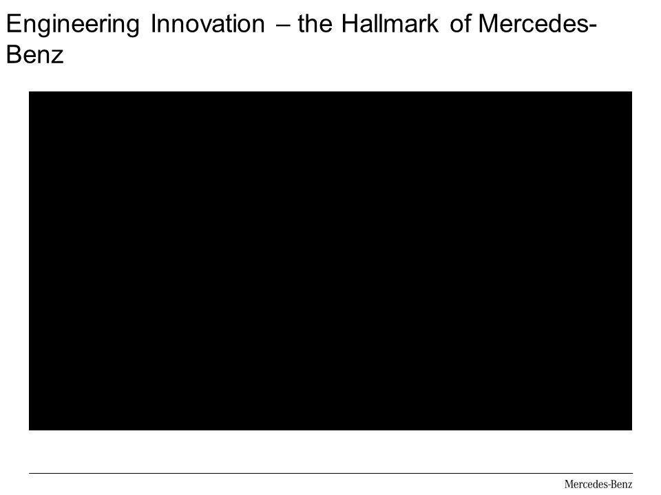 Engineering Innovation – the Hallmark of Mercedes- Benz