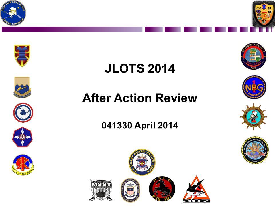 JLOTS 2014 After Action Review 041330 April 2014