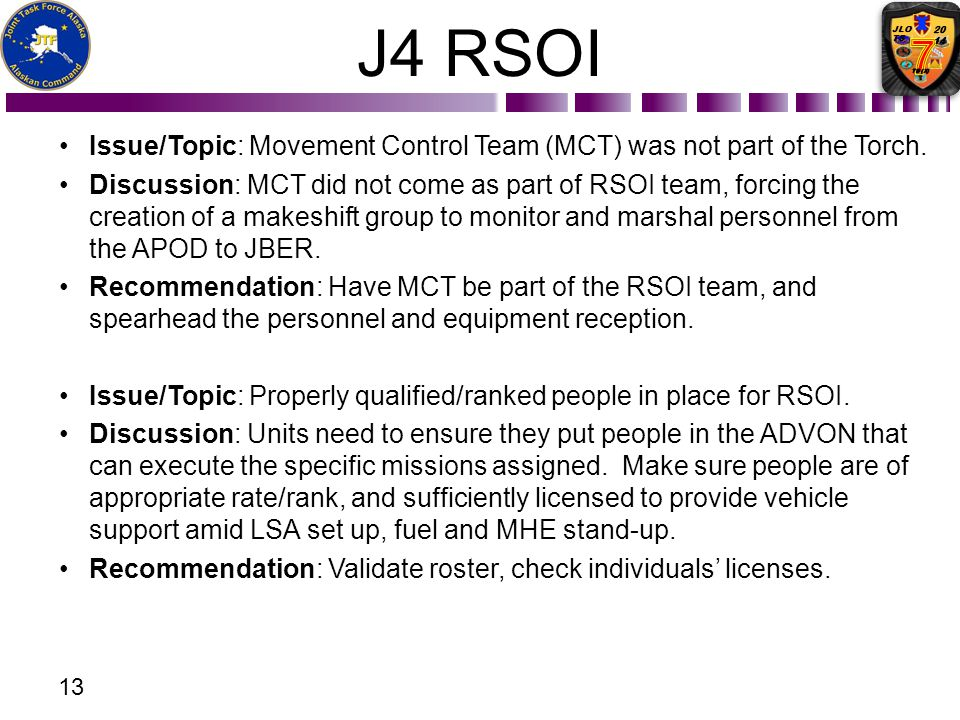 J4 RSOI Issue/Topic: Movement Control Team (MCT) was not part of the Torch. Discussion: MCT did not come as part of RSOI team, forcing the creation of