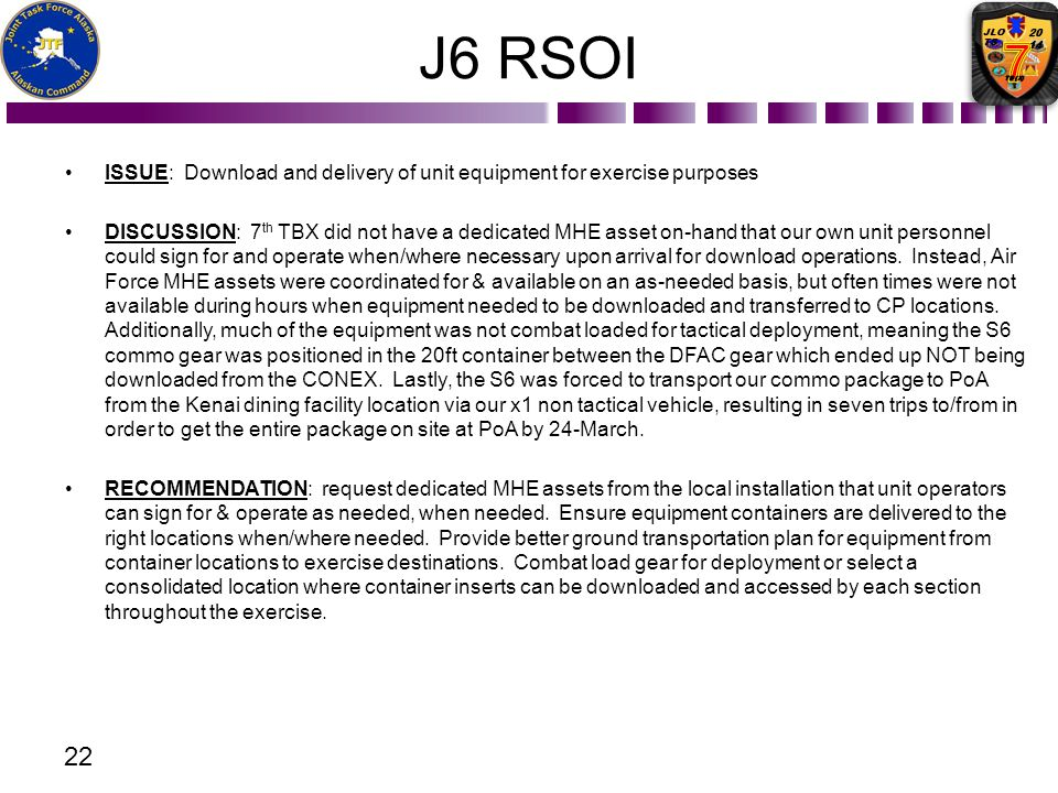 J6 RSOI ISSUE: Download and delivery of unit equipment for exercise purposes DISCUSSION: 7 th TBX did not have a dedicated MHE asset on-hand that our