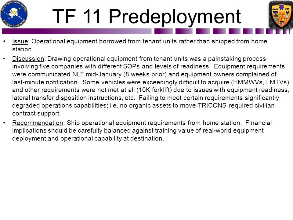 TF 11 Predeployment Issue: Operational equipment borrowed from tenant units rather than shipped from home station. Discussion: Drawing operational equ