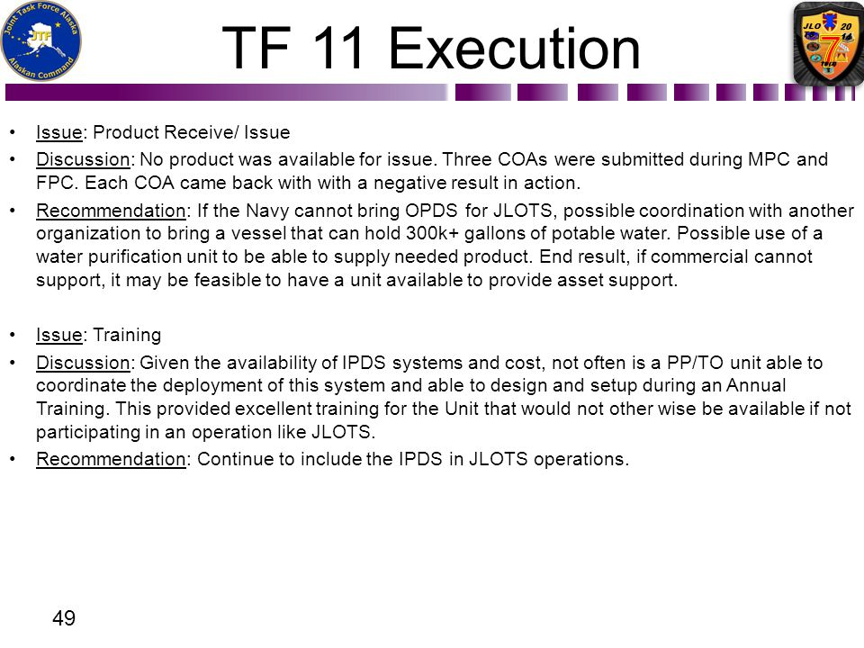 TF 11 Execution Issue: Product Receive/ Issue Discussion: No product was available for issue. Three COAs were submitted during MPC and FPC. Each COA c