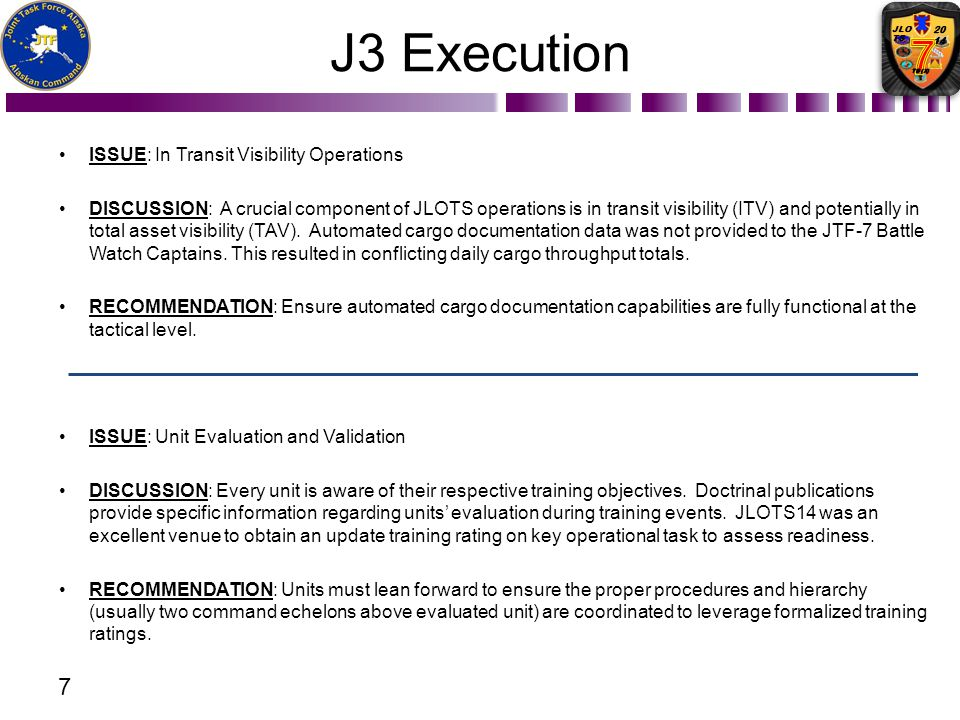 J3 Execution ISSUE: In Transit Visibility Operations DISCUSSION: A crucial component of JLOTS operations is in transit visibility (ITV) and potentiall
