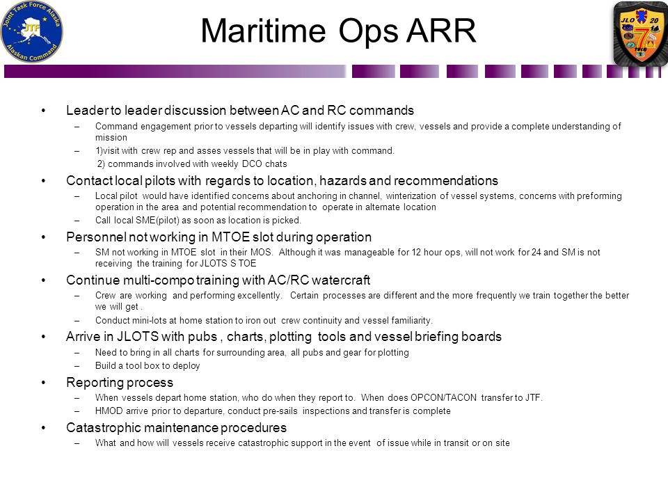 Maritime Ops ARR Leader to leader discussion between AC and RC commands –Command engagement prior to vessels departing will identify issues with crew,