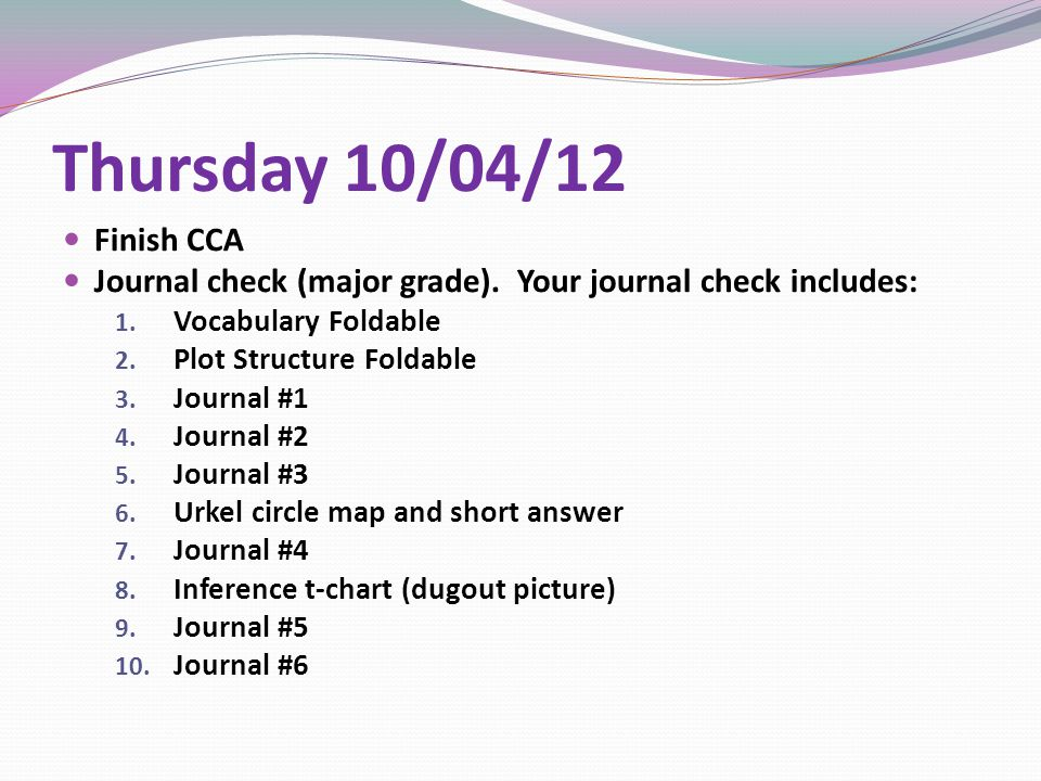 Thursday 10/04/12 Finish CCA Journal check (major grade).
