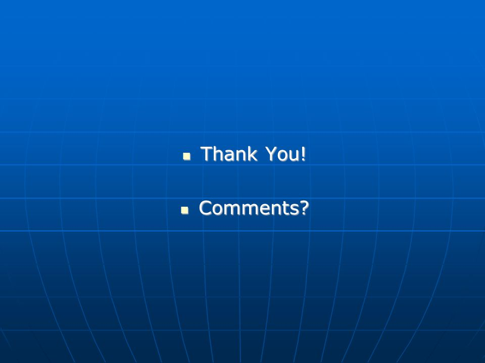 Thank You! Thank You! Comments Comments
