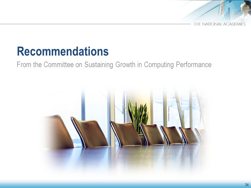 Recommendations From the Committee on Sustaining Growth in Computing Performance 34