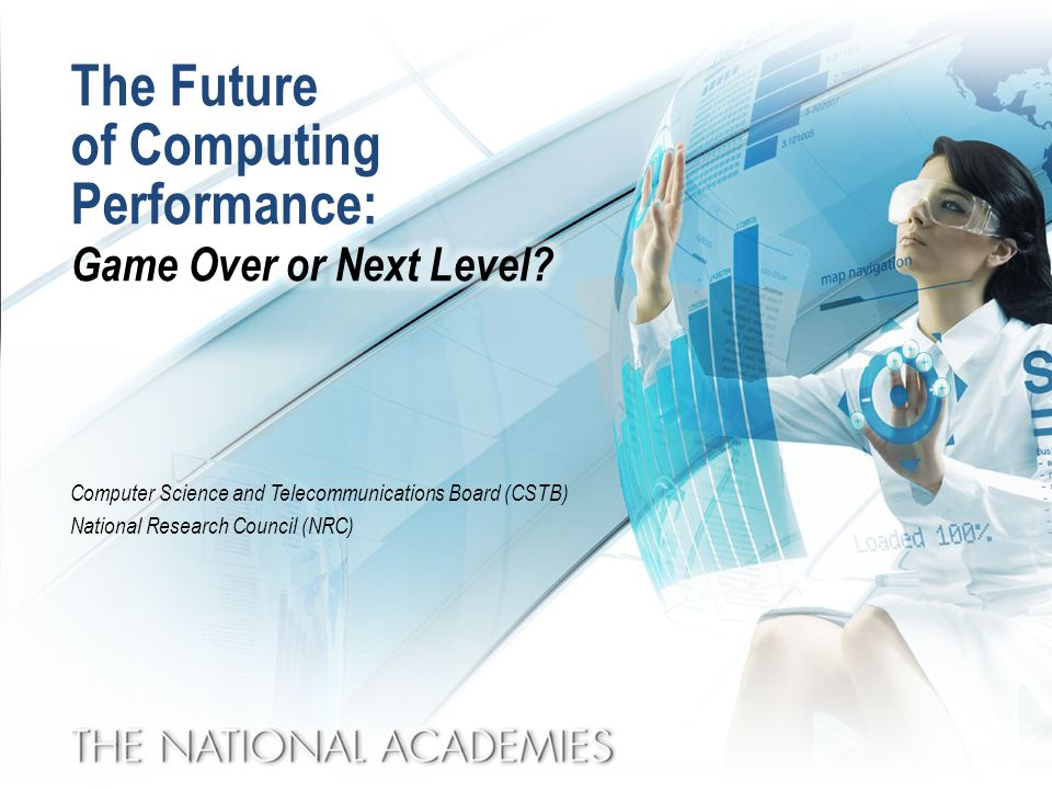 The Future of Computing Performance: Computer Science and Telecommunications Board (CSTB) National Research Council (NRC)