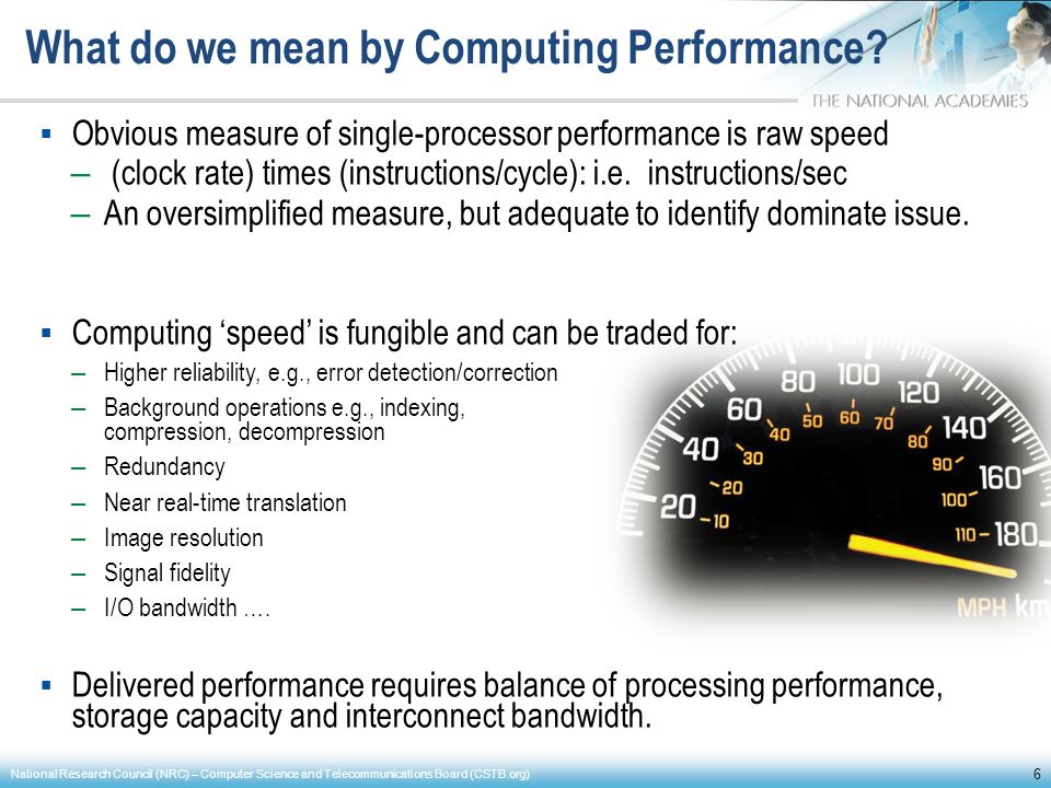 What do we mean by Computing Performance? Obvious measure of single-processor performance is raw speed – (clock rate) times (instructions/cycle): i.e.