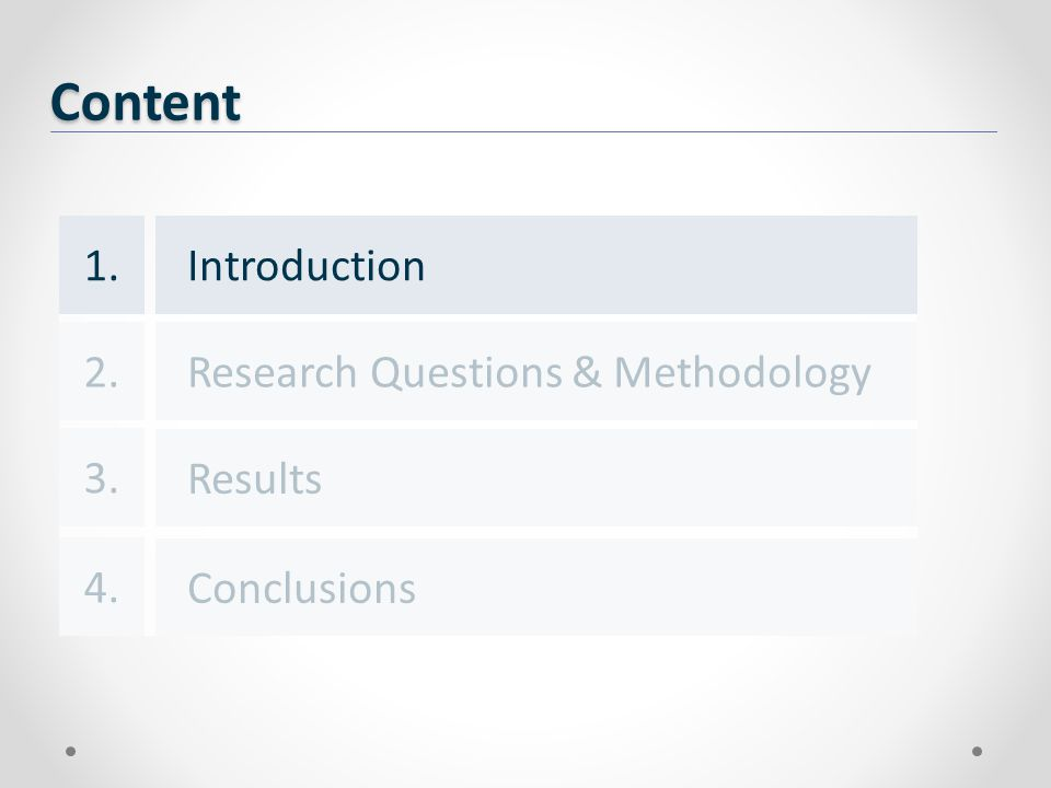 Content Introduction Results Conclusions 1. 3. 4. Research Questions & Methodology2.