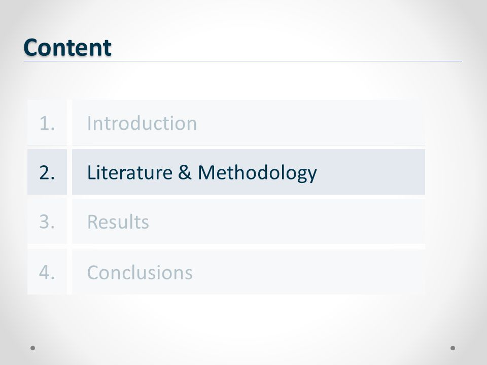 Content Results Conclusions 1. 3. 4. Literature & Methodology2.