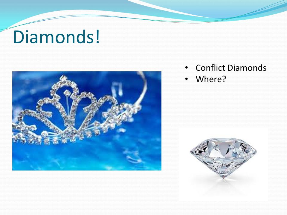 Diamonds! Conflict Diamonds Where?